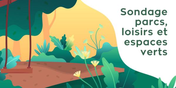 Rappel sondage sur les parcs, les loisirs et les espaces verts